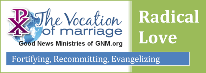 Radical Love: The Vocation of Marriage