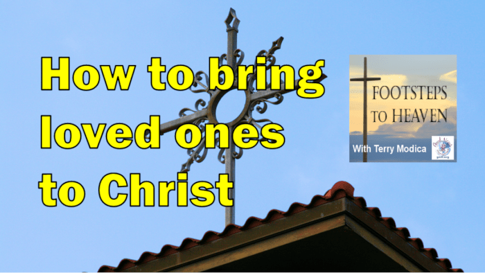 How to bring loved ones to Christ