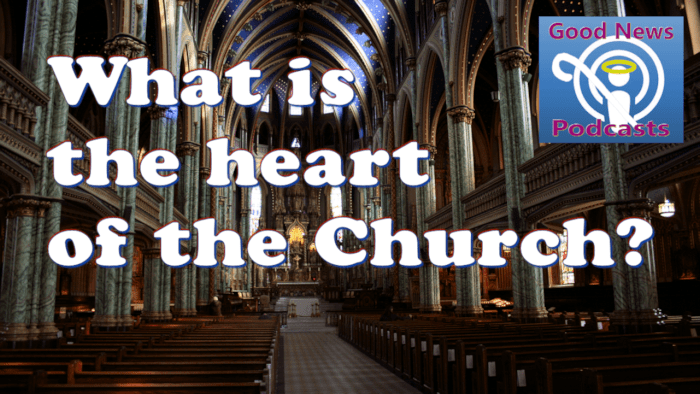 What is the heart of the Church?