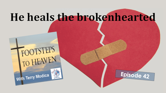 He heals the brokenhearted