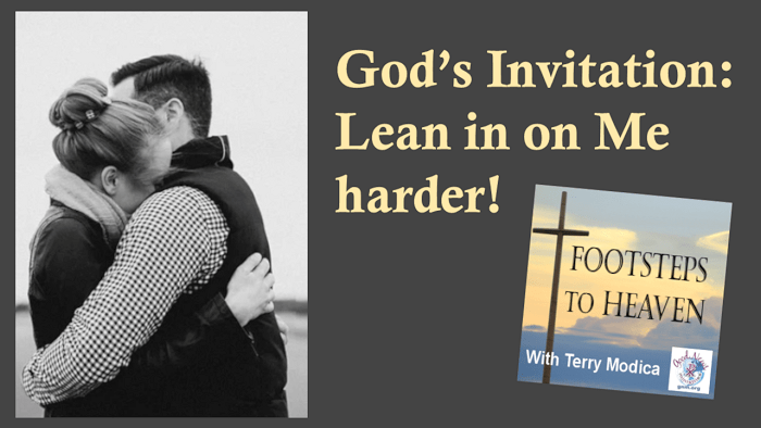 God's Invitation: Lean in on Me harder