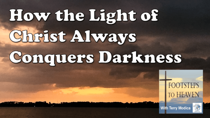 How the Light of Christ Always Conquers Darkness