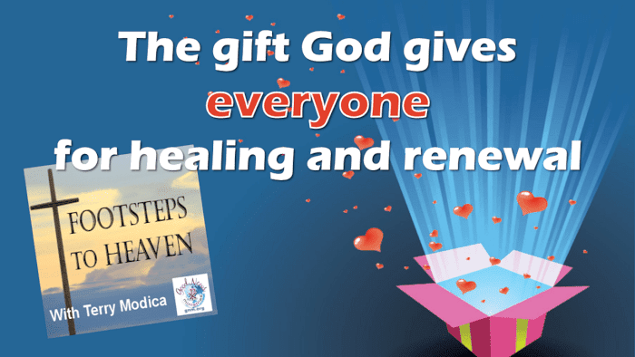 The Gift God Gives Everyone for Healing and Renewal