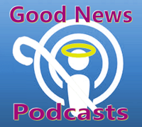 Good News Podcasts